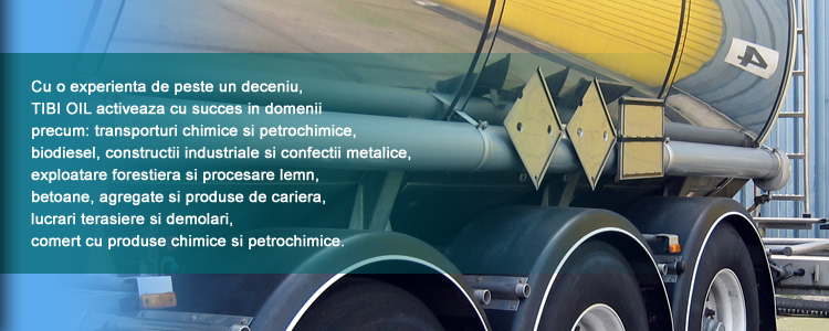 Tibi Oil - Biodiesel, Transporturi Chimice si Petrochimice, Constructii Industriale, Exploatare Forestiera, Betoane